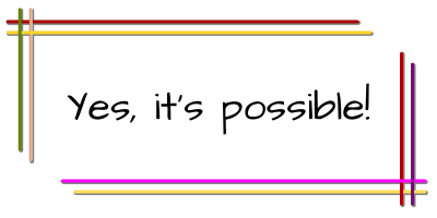"""Sign stating """"yes it's possible"""""""