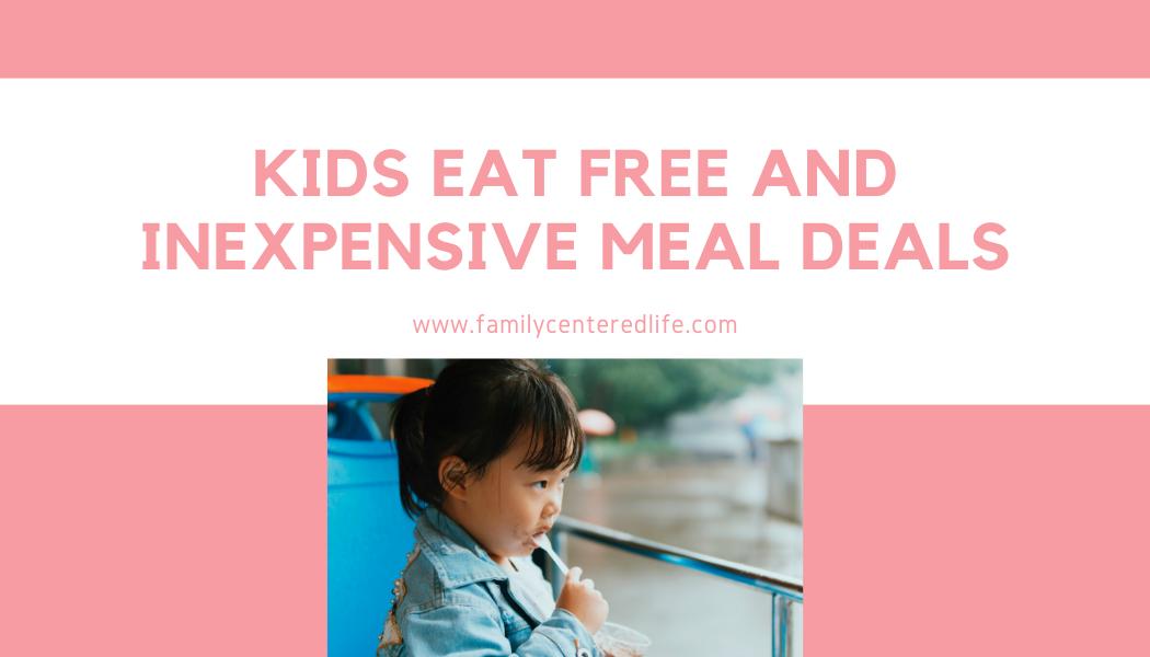 Kids Eat Free & Cheap