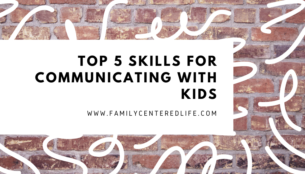 Skills For Communicating With Children