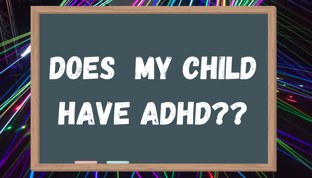 My child is diagnosed with ADHD
