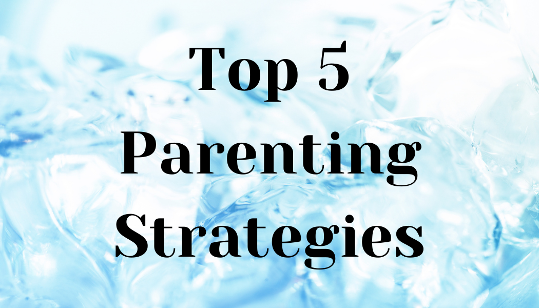Amazing parenting strategies