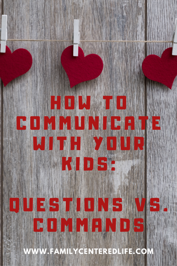 How to talk to the kids and get them to actually do what you want
