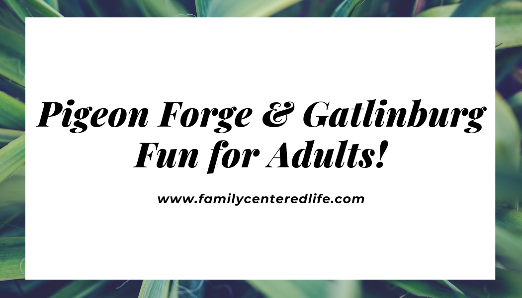 adults-only fun in Gatlinburg
