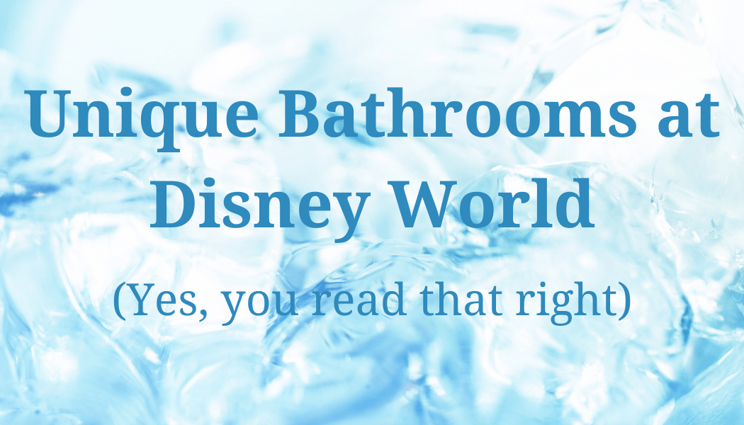 how do I have bathrooms in Disney World